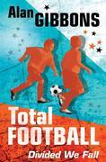 Total Football: Divided We Fall