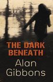 The Dark Beneath