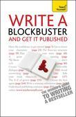 Write A Blockbuster - And Get It Published: Teach Yourself
