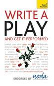 Write A Play And Get It Performed: Teach Yourself