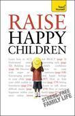 Raise Happy Children: Teach Yourself