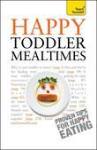 Happy Toddler Mealtimes: Teach Yourself