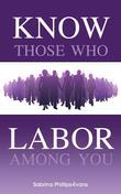 Know Those Who Labor Among You