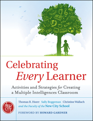 Celebrating Every Learner: Activities and Strategies for Creating a Multiple Intelligences Classroom