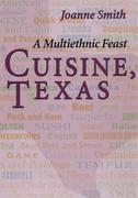 Cuisine, Texas: A Multiethnic Feast