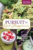 PURSUIT OF GUT HAPPINESS: A guide for using probiotics to achieve optimal health