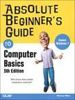 Absolute Beginner¿s Guide to Computer Basics