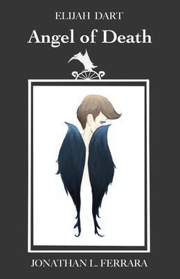 Elijah Dart: Angel of Death