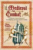 Medieval Combat: A Fifteenth-Century Manual of Sword-fighting and Close-Quater Combat