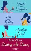 The Dating Mr Darcy Trilogy: Prada and Prejudice / Love and Liability / Mansfield Lark