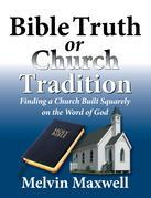 Bible Truth or Church Tradition