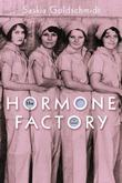 The Hormone Factory: A Novel