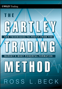 The Gartley Trading Method: New Techniques to Profit from the Markets Most Powerful Formation