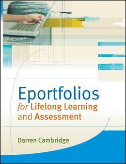 Eportfolios for Lifelong Learning and Assessment