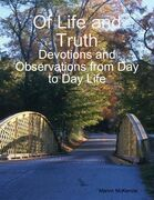 Of Life and Truth: Devotions and Observations from Day to Day Life