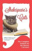 Shakespeare's Cats: The Complete Sonnets for the Literary Cat-Lover
