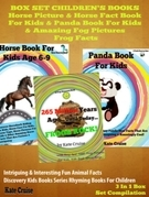 Box Set Children's Books: Horse Picture & Horse Fact Book For Kids & Panda Book For Kids & Amazing Frog Pictures & Frog Facts: 3 In 1 Box Set: Intrigu