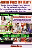 Best Juicing Books For Health: Healthy Smoothie Book: With Quick & Easy Detox Smoothies For Healthy Living & Juicing Recipes