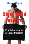 Sissy Maid for Hire: Oral Interview for a New Position