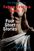The Sissy Series: Taboo Erotica Volume 1: Sissy Erotica - Four Short Stories