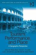 Tourism, Performance, and Place: A Geographic Perspective