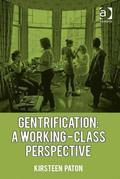 Gentrification: A Working-Class Perspective