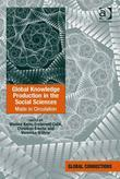 Global Knowledge Production in the Social Sciences: Made in Circulation