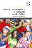 Political Culture, Political Science, and Identity Politics: An Uneasy Alliance