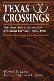 Texas Crossings: The Lone Star State and the American Far West, 1836-1986