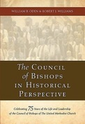 The Council of Bishops in Historical Perspective: Celebrating 75 Years of the Life and Leadership of the Council of Bishops