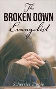 The Broken Down Evangelist