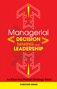 Managerial Decision Making Leadership: The Essential Pocket Strategy Book