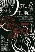 A Study in Terror: Volume 1: Sir Arthur Conan Doyle's Revolutionary Stories of Fear and the Supernatural