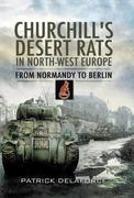 Churchill's Desert Rats in North-West Europe: The Final Push