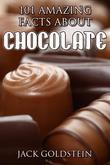 101 Amazing Facts about Chocolate