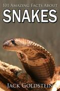 101 Amazing Facts about Snakes