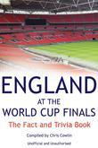 England at the World Cup Finals: The Fact and Trivia Book