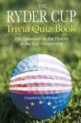 The Ryder Cup Trivia Quiz Book: 250 Questions on the History of the Golf Competition