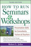 How to Run Seminars & Workshops: Presentation Skills for Consultants, Trainers and Teachers