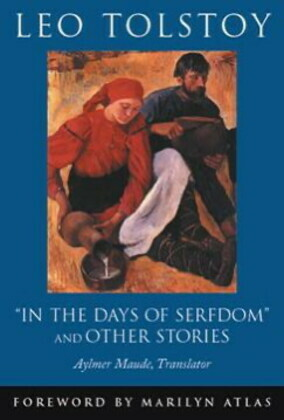 """""""In the Days of Serfdom"""" and Other Stories"""