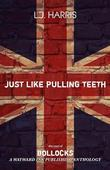 Just Like Pulling Teeth