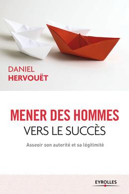 Mener des hommes vers le succès