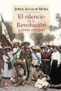 El silencio de la Revolución y otros ensayos