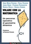 Volare con la matematica - Un percorso operativo di geometria dinamica