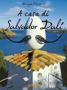 A casa di Salvador Dalí. Una visita guidata nella Casa Museo di Port Lligat