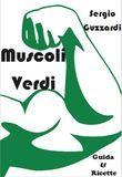 Sempre Verde  Nel tuo Piatto E Nel Tuo Corpo  Guida al Vegetarianismo per chi si muove Ricette Vegetariane,Vegane e frullati Verdi