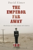 David Eimer - The Emperor Far Away