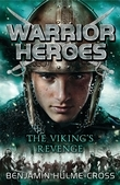 Benjamin Hulme-Cross - Warrior Heroes: The Viking's Revenge