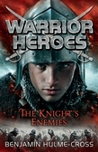 Benjamin Hulme-Cross - Warrior Heroes: The Knight's Enemies