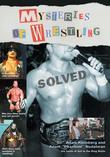 Mysteries of Wrestling: Solved